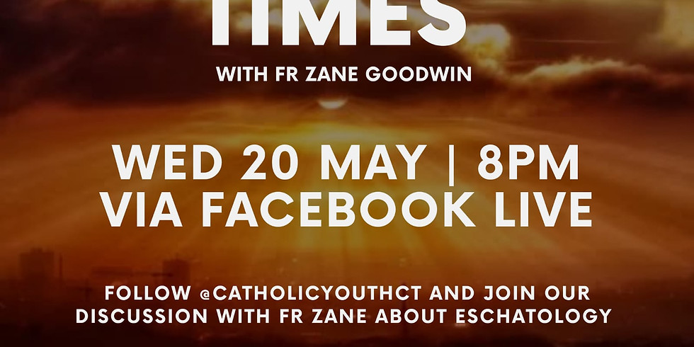 Live with Fr Zane about Eschatology