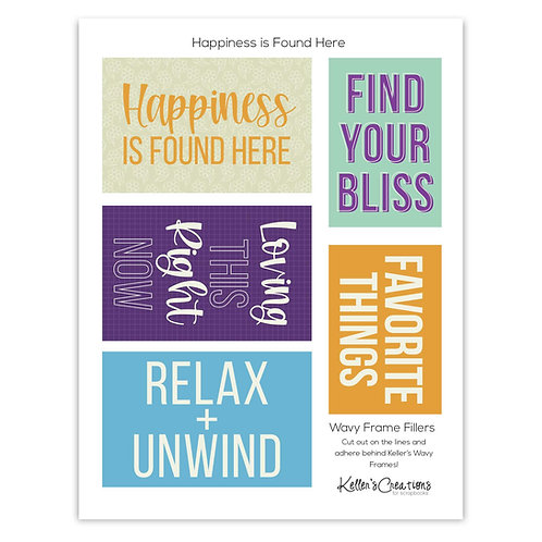 Happiness is Found Here- Wavy Frame Fillers