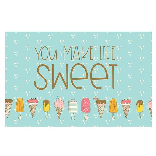 You Make Life Sweet Flash Card -4x6