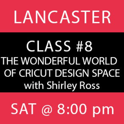 Class #8: Lancaster