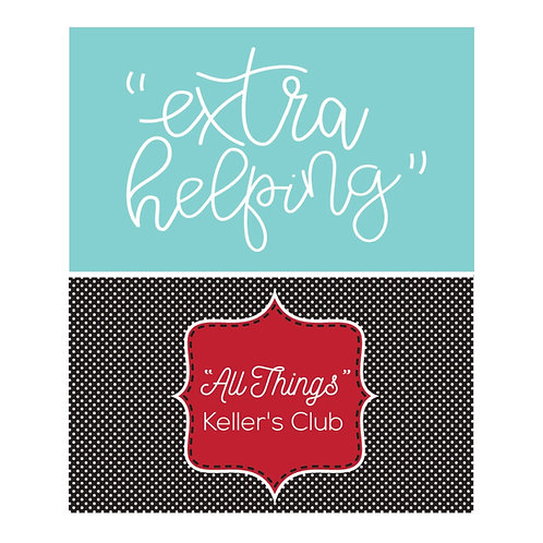 EXTRA HELPING-October 2020-All Things Keller's Club-Platinum