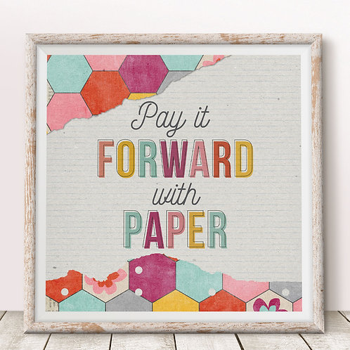 Pay It Forward With Paper Print
