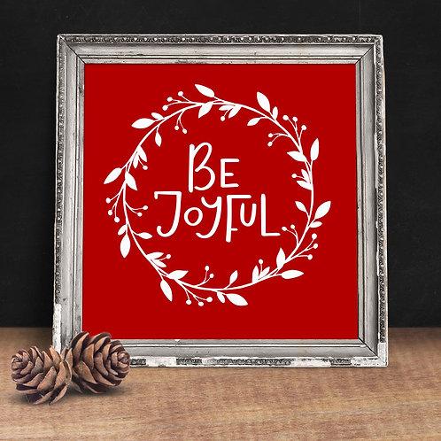 Be Joyful Print