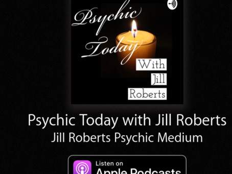 Listen to The Psychic Today with Jill Roberts Podcast!