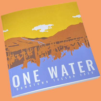 One Water: Downtown Tucson 2050