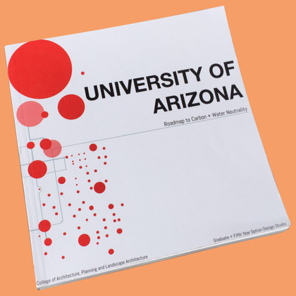 University of Arizona Roadmap to Carbon + Water Neutrality