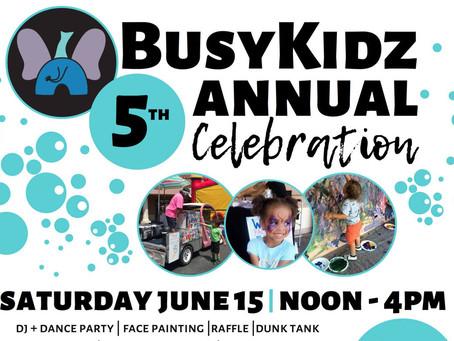 BusyKidz 5th Annual Celebration