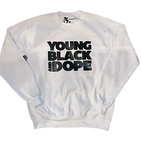 Young, Black, & Dope Sweatshirt