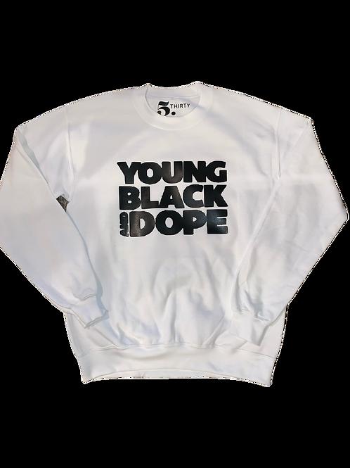 Young, Black, & Dope Sweatshirt