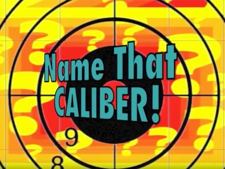 Name that caliber!