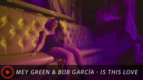Mey-Green-&-Bob-Garcia---Is-this-love.jpg