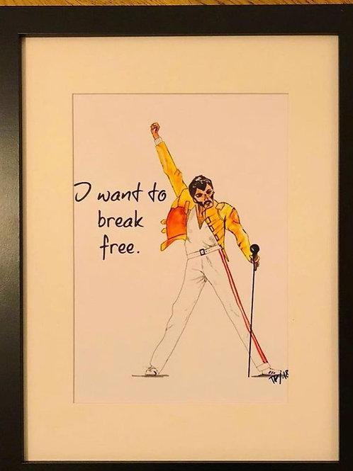 I want to break free.