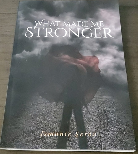 """Autographed copy """"What made me Stronger """""""