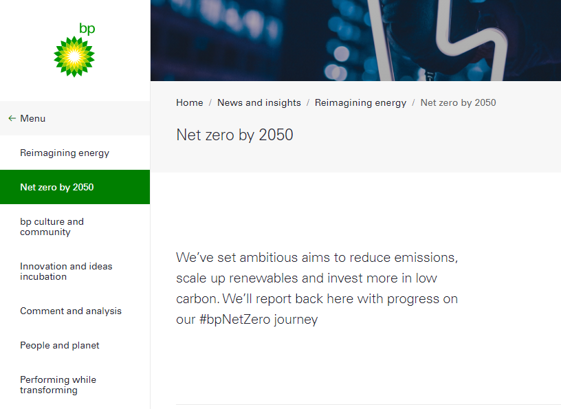 The BP Oil Company has set a target of Net Zero by 2050 carbon emissions goal.