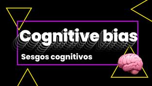 La guía de los sesgos cognitivos para emprender 🚀