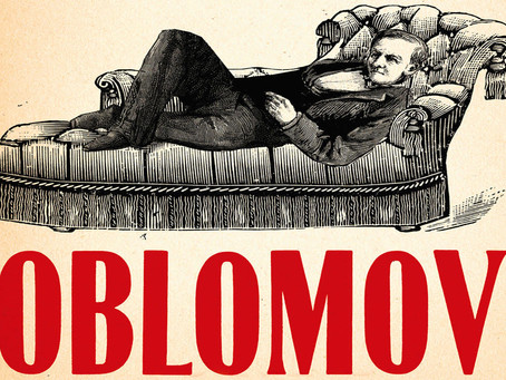 OBLOMOV: il ragazzo che scelse di non lavorare per vivere sul divano