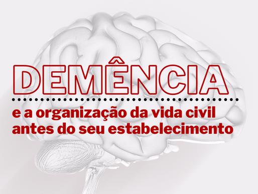 A demência e a organização da vida civil