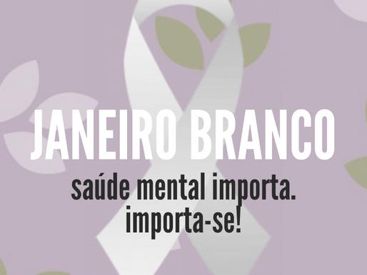 Janeiro Branco: saúde mental importa!