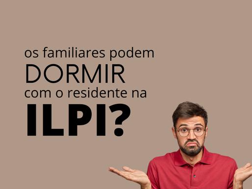 Os familiares do idoso podem dormir com o residente na ILPI?