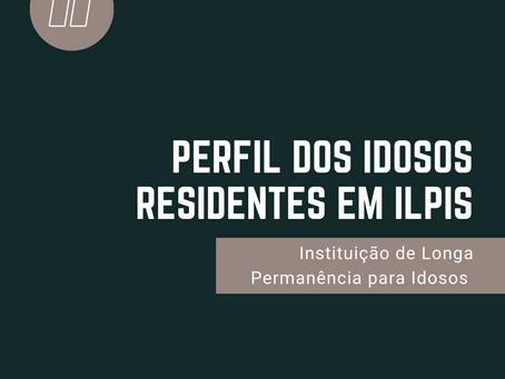 Pesquisa: perfil dos idosos residentes em ILPIS