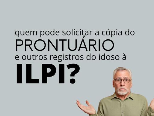 Quem pode solicitar a cópia do prontuário e outros registros do idoso à ILPI?