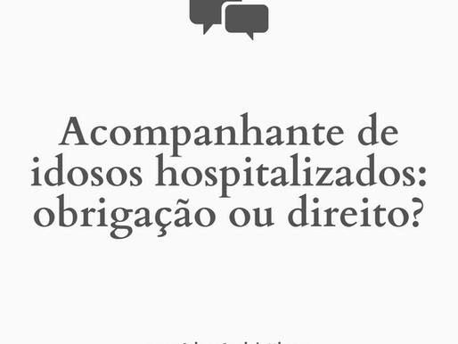 Acompanhante para idoso hospitalizado é um direito, não um dever