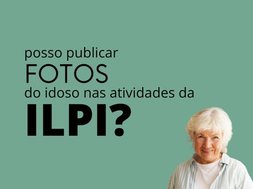 Posso publicar foto do idoso nas atividades da ILPI?