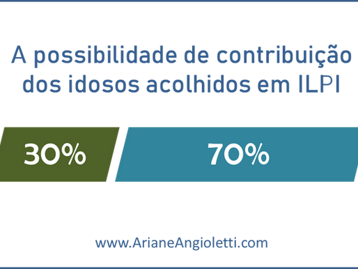 Os 70% da contribuição da pessoa idosa acolhida para ILPI
