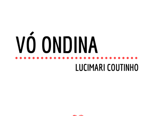 Histórias de Vó: a inspiração da vó Ondina