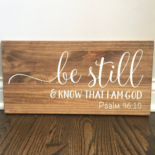 Be Still & Know That I Am God 9x18