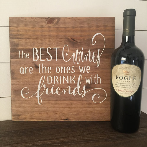 The Best Wines are the Ones We Drink with Friends 12x12