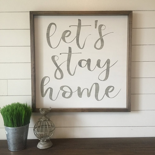 Let's Stay Home 24x24