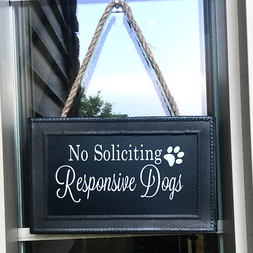 No Soliciting Sign- Responsive Dogs