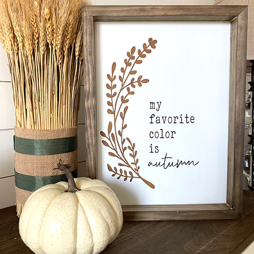 My Favorite Color is Autumn 12x16