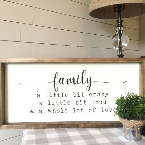 Family, a little bit crazy..