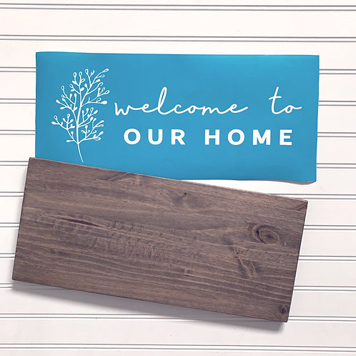KIT- Welcome To Our Home- 8x18