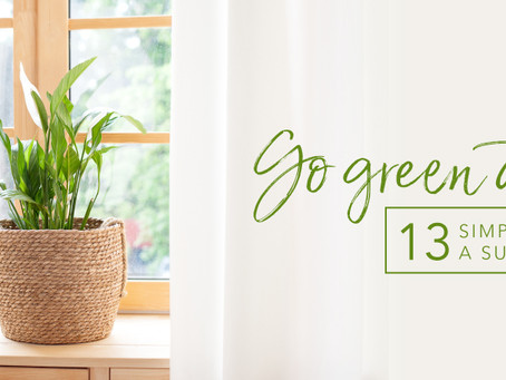 Go green at home: 13 simple tips for a sustainable life