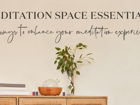 Meditation Space Essentials: 6 ways to enhance your meditation experience
