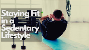 Staying Fit in a Sedentary Lifestyle