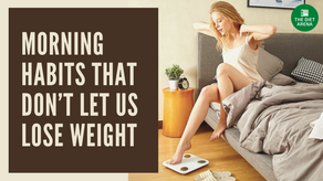7 Morning Habits That Don't Let Us Lose Weight