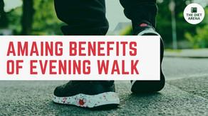 10 Amazing Benefits Of Evening Walk