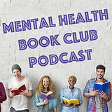 Mental Health Book Club Podcast with Bob
