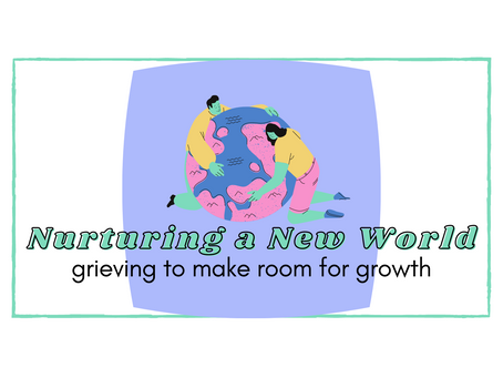 Nurturing a New World