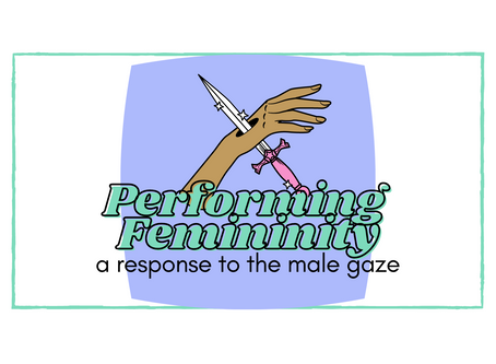 How Much of Your Personality is a Performance for the Male Gaze?