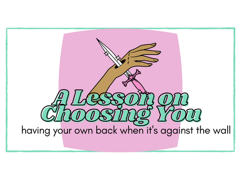 A Lesson on Choosing You...