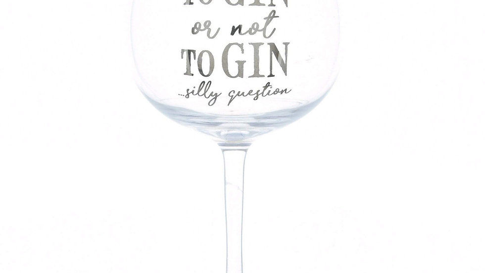 To Gin Or Not To Gin Gin Glass