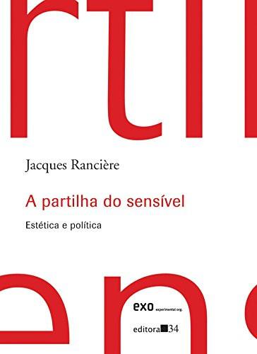 Breves considerações sobre as divisões das funções comunitárias e a base política comum em A Partilha do Sensível, de J. Rancière. Por Naiara Paula