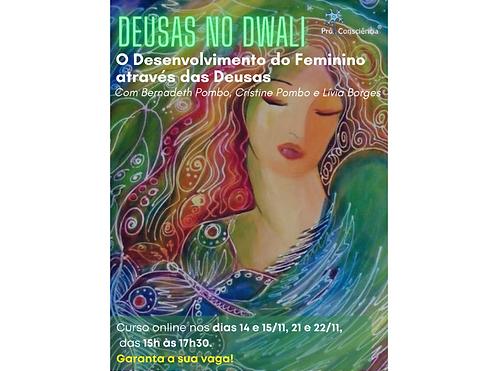 DEUSAS NO DWALI - O Desenvolvimento do Feminino através das Deusas (Curso)