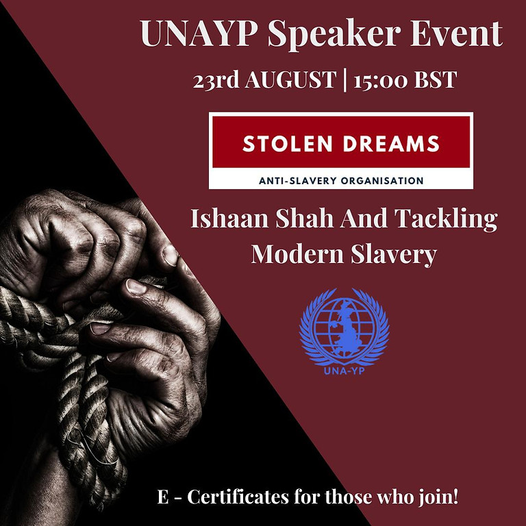 UNA-YP Speaker Event: Ishaan Shah and Tackling Modern Slavery