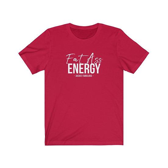 Fat Ass Energy - Script Premium Tee (Multiple Colors)